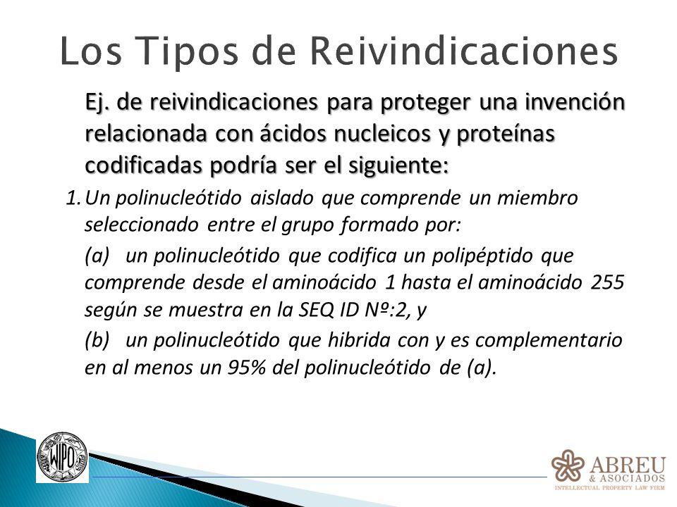 Los Tipos de Reivindicaciones Ej. de reivindicaciones para proteger una invención relacionada con ácidos nucleicos y proteínas codificadas podría ser
