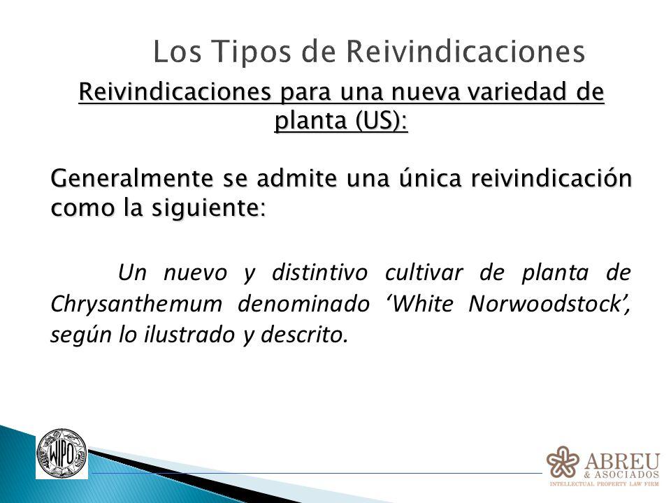 Los Tipos de Reivindicaciones Reivindicaciones para una nueva variedad de planta (US): Generalmente se admite una única reivindicación como la siguien