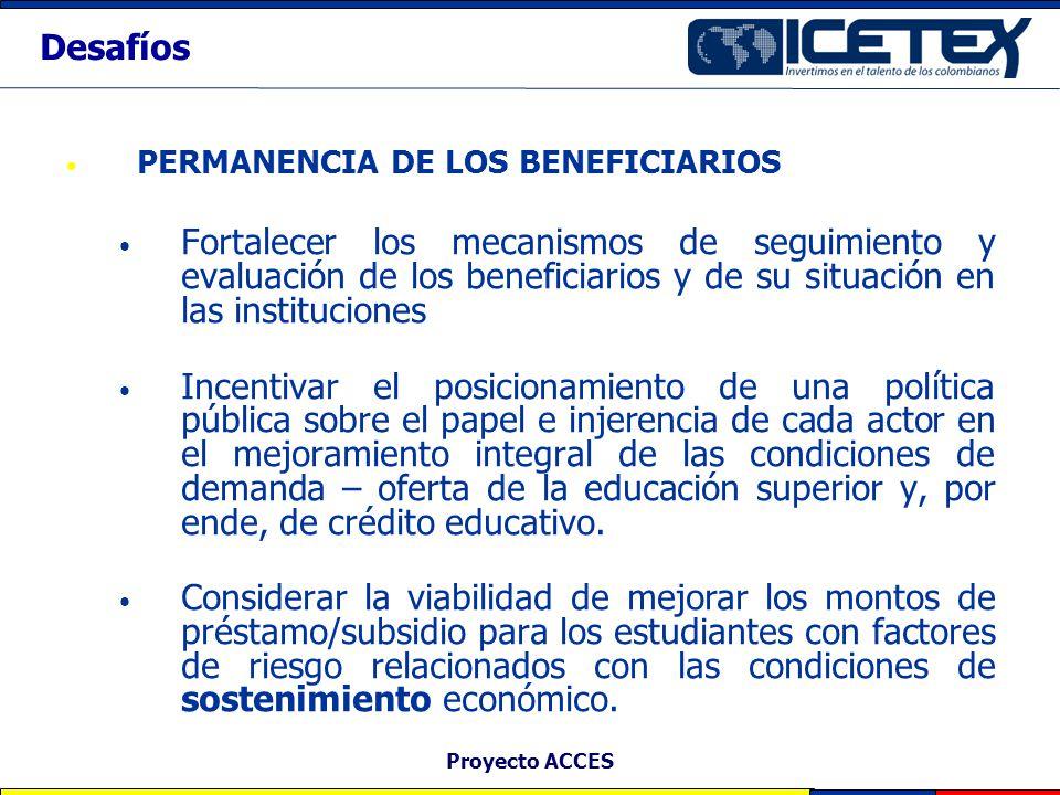 Proyecto ACCES PERMANENCIA DE LOS BENEFICIARIOS Fortalecer los mecanismos de seguimiento y evaluación de los beneficiarios y de su situación en las in