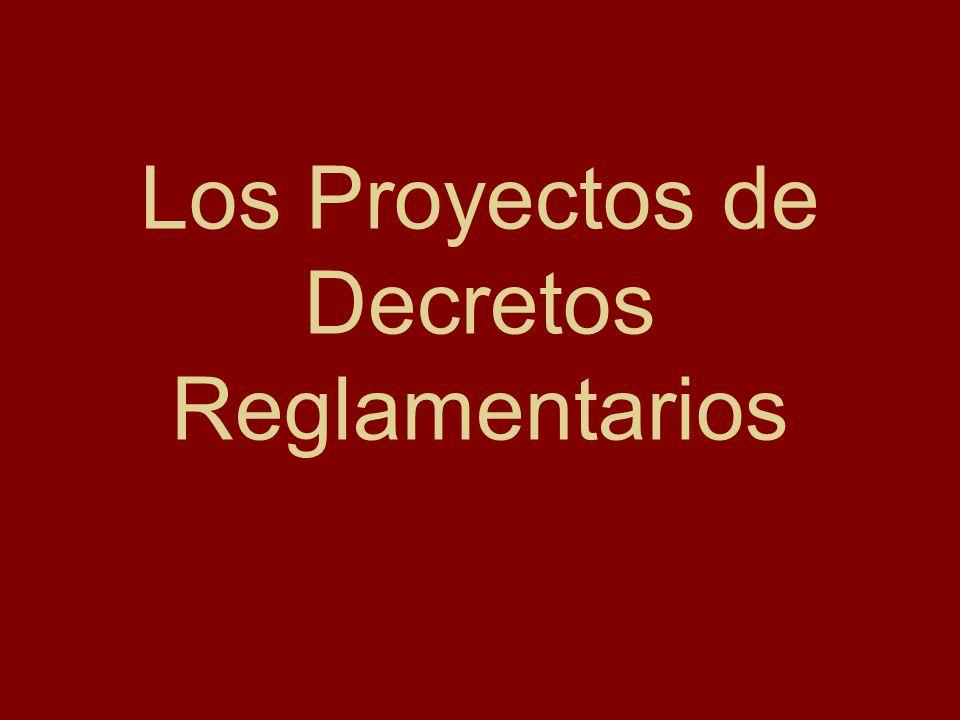 Los Proyectos de Decretos Reglamentarios