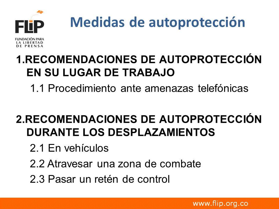 Medidas de autoprotección 1.RECOMENDACIONES DE AUTOPROTECCIÓN EN SU LUGAR DE TRABAJO 1.1 Procedimiento ante amenazas telefónicas 2.RECOMENDACIONES DE