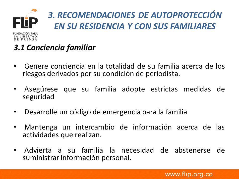 3. RECOMENDACIONES DE AUTOPROTECCIÓN EN SU RESIDENCIA Y CON SUS FAMILIARES 3.1 Conciencia familiar Genere conciencia en la totalidad de su familia ace