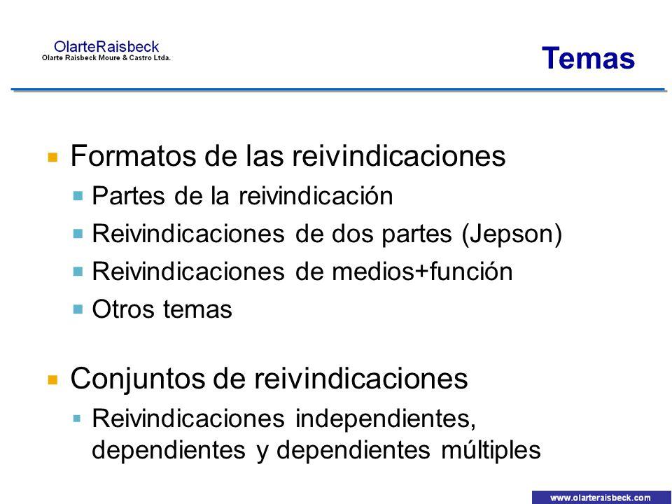 Formatos de las reivindicaciones Partes de la reivindicación Reivindicaciones de dos partes (Jepson) Reivindicaciones de medios+función Otros temas Co