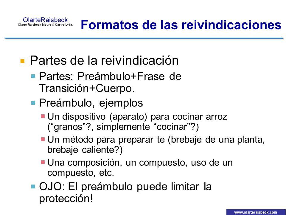 Partes de la reivindicación Partes: Preámbulo+Frase de Transición+Cuerpo. Preámbulo, ejemplos Un dispositivo (aparato) para cocinar arroz (granos?, si