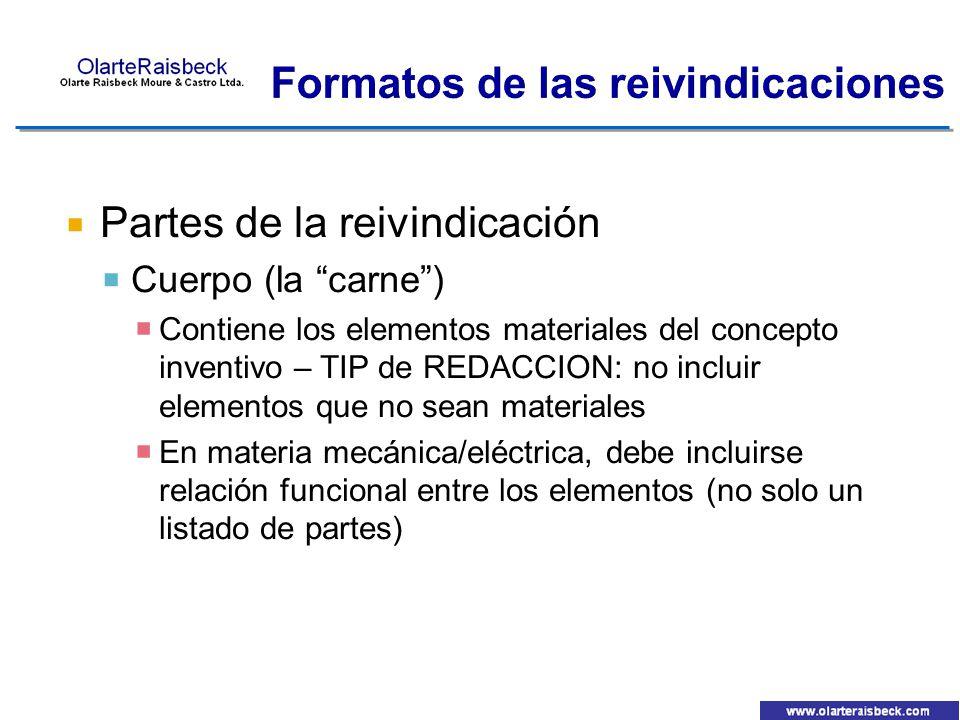 Partes de la reivindicación Cuerpo (la carne) Contiene los elementos materiales del concepto inventivo – TIP de REDACCION: no incluir elementos que no