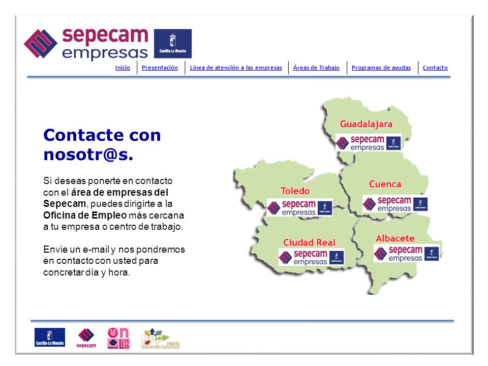 Contacte con nosotr@s. Si deseas ponerte en contacto con el área de empresas del Sepecam, puedes dirigirte a la Oficina de Empleo más cercana a tu emp