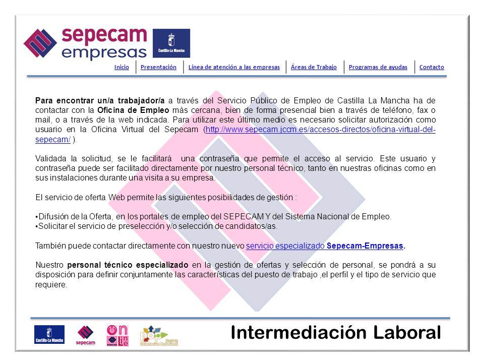 Para encontrar un/a trabajador/a a través del Servicio Público de Empleo de Castilla La Mancha ha de contactar con la Oficina de Empleo más cercana, b