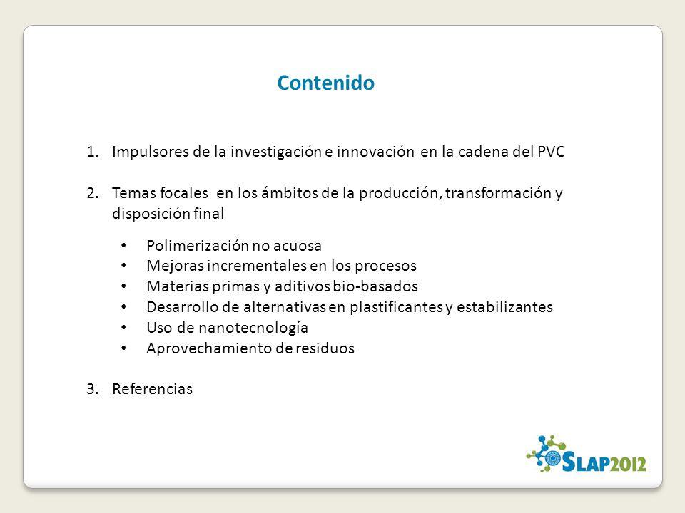 1.Impulsores de la investigación e innovación en la cadena del PVC 2.Temas focales en los ámbitos de la producción, transformación y disposición final