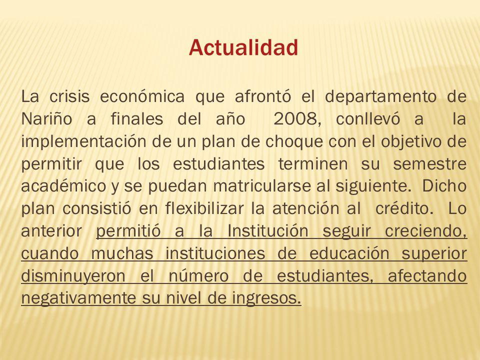 Actualidad La crisis económica que afrontó el departamento de Nariño a finales del año 2008, conllevó a la implementación de un plan de choque con el