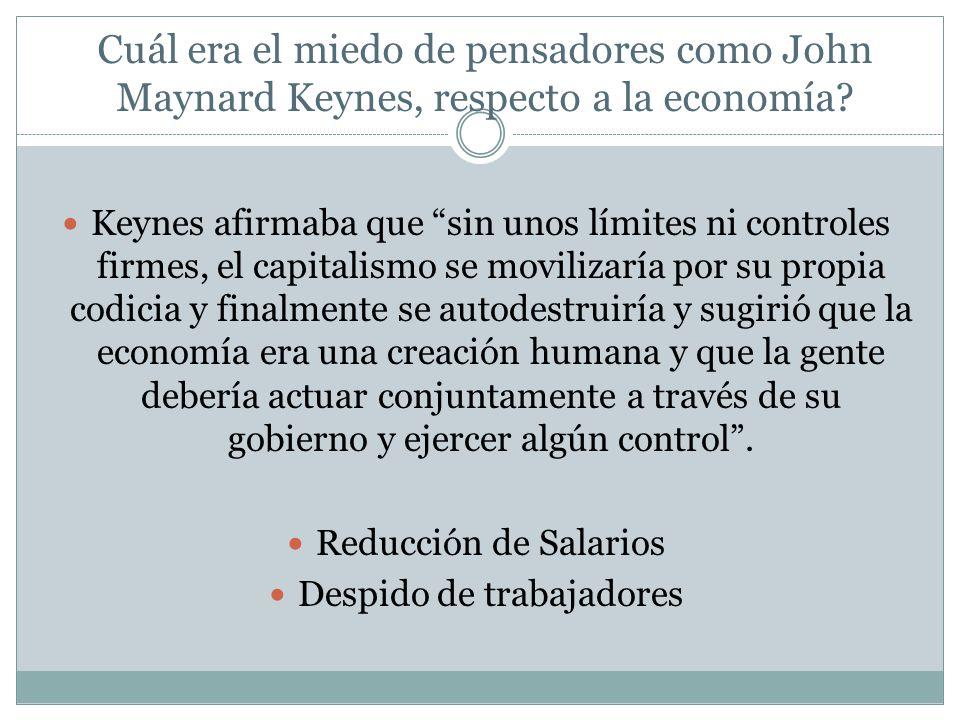Cuál era el miedo de pensadores como John Maynard Keynes, respecto a la economía.
