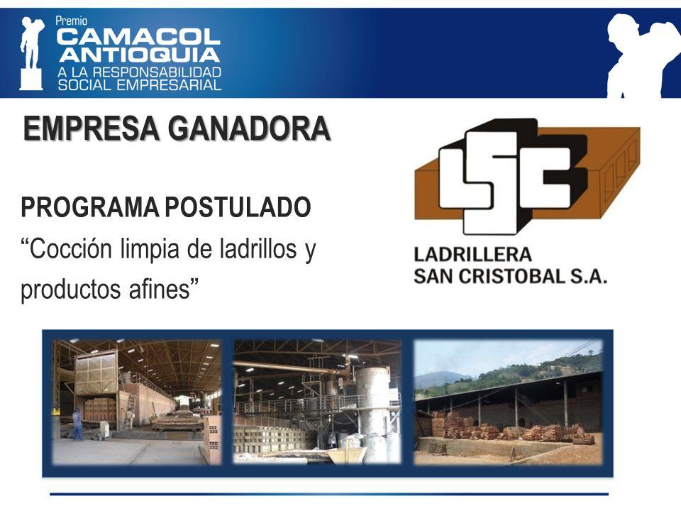 PROGRAMA POSTULADO Cocción limpia de ladrillos y productos afines EMPRESA GANADORA EMPRESA GANADORA