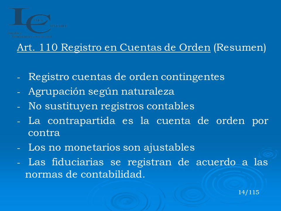 Art. 110 Registro en Cuentas de Orden (Resumen) - - Registro cuentas de orden contingentes - - Agrupación según naturaleza - - No sustituyen registros