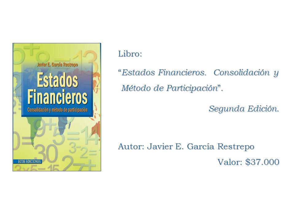 Libro: Estados Financieros. Consolidación y Método de Participación. Estados Financieros. Consolidación y Método de Participación. Segunda Edición. Au