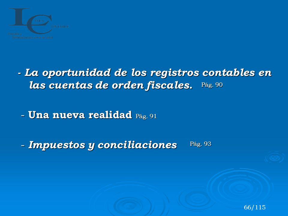 - La oportunidad de los registros contables en las cuentas de orden fiscales. - Una nueva realidad - Una nueva realidad - Impuestos y conciliaciones -