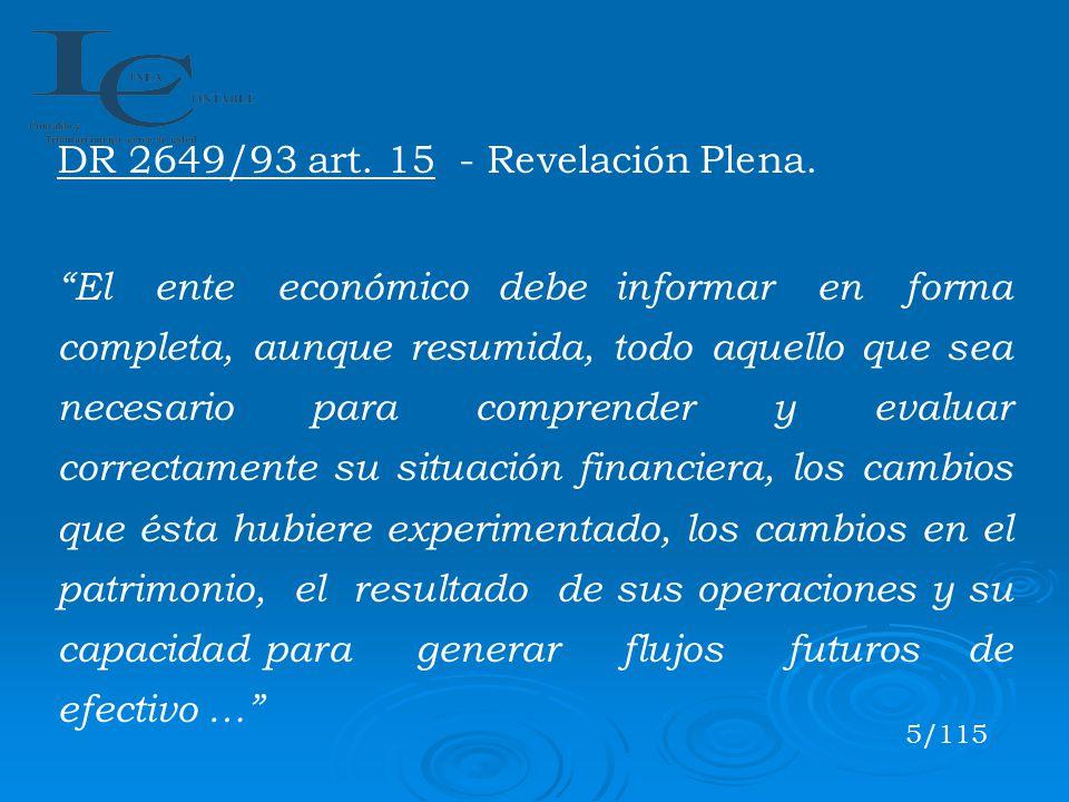 DR 2649/93 art. 15 - Revelación Plena. El ente económico debe informar en forma completa, aunque resumida, todo aquello que sea necesario para compren