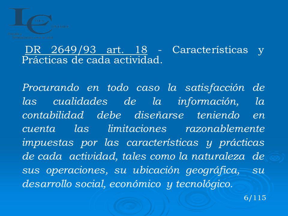 DR 2649/93 art. 18 - Características y Prácticas de cada actividad. Procurando en todo caso la satisfacción de las cualidades de la información, la co
