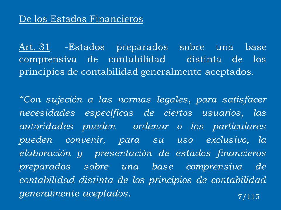 De los Estados Financieros Art. 31-Estados preparados sobre una base comprensiva de contabilidad distinta de los principios de contabilidad generalmen