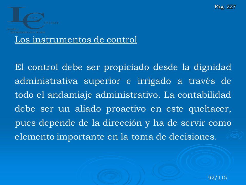 Los instrumentos de control El control debe ser propiciado desde la dignidad administrativa superior e irrigado a través de todo el andamiaje administ