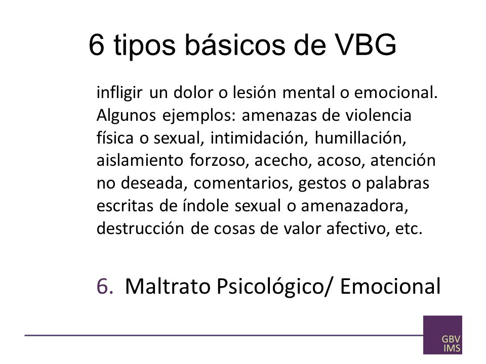 1.Rape 2.Sexual assault 3.Physical assault 4.Forced marriage 5.Negación de recursos, oportunidades o servicios 6.Psychological/ emotional abuse negaci