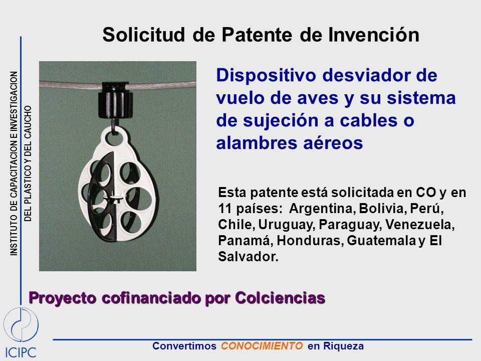 INSTITUTO DE CAPACITACION E INVESTIGACION DEL PLASTICO Y DEL CAUCHO Convertimos CONOCIMIENTO en Riqueza Solicitud de Patente de Invención Dispositivo