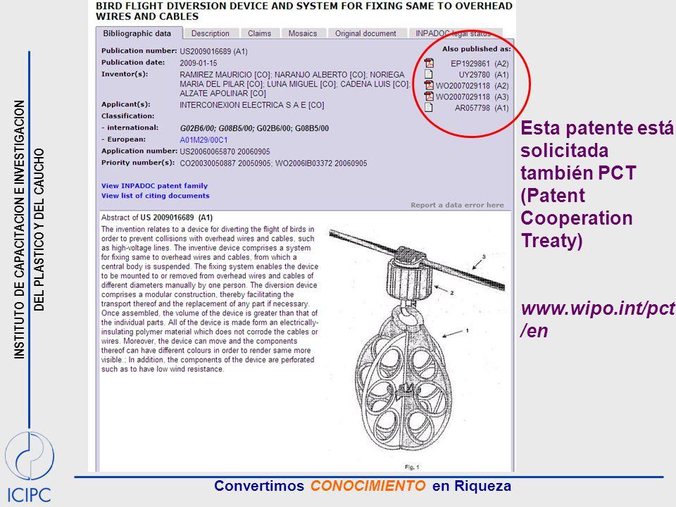 INSTITUTO DE CAPACITACION E INVESTIGACION DEL PLASTICO Y DEL CAUCHO Convertimos CONOCIMIENTO en Riqueza Esta patente está solicitada también PCT (Patent Cooperation Treaty) www.wipo.int/pct /en