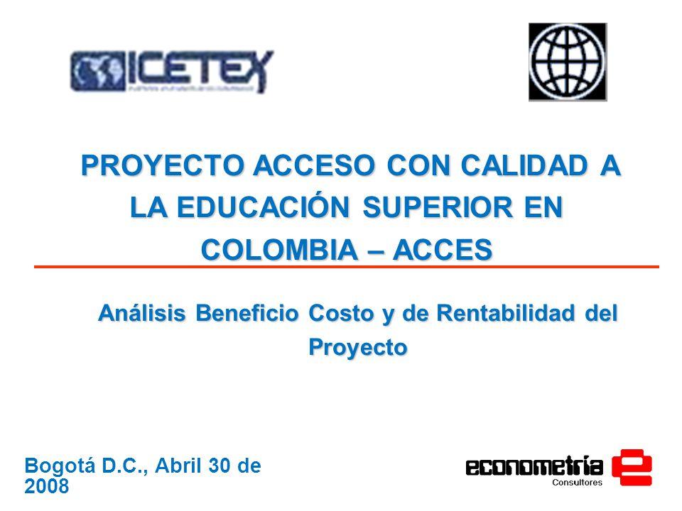 PROYECTO ACCESO CON CALIDAD A LA EDUCACIÓN SUPERIOR EN COLOMBIA – ACCES PROYECTO ACCESO CON CALIDAD A LA EDUCACIÓN SUPERIOR EN COLOMBIA – ACCES Bogotá