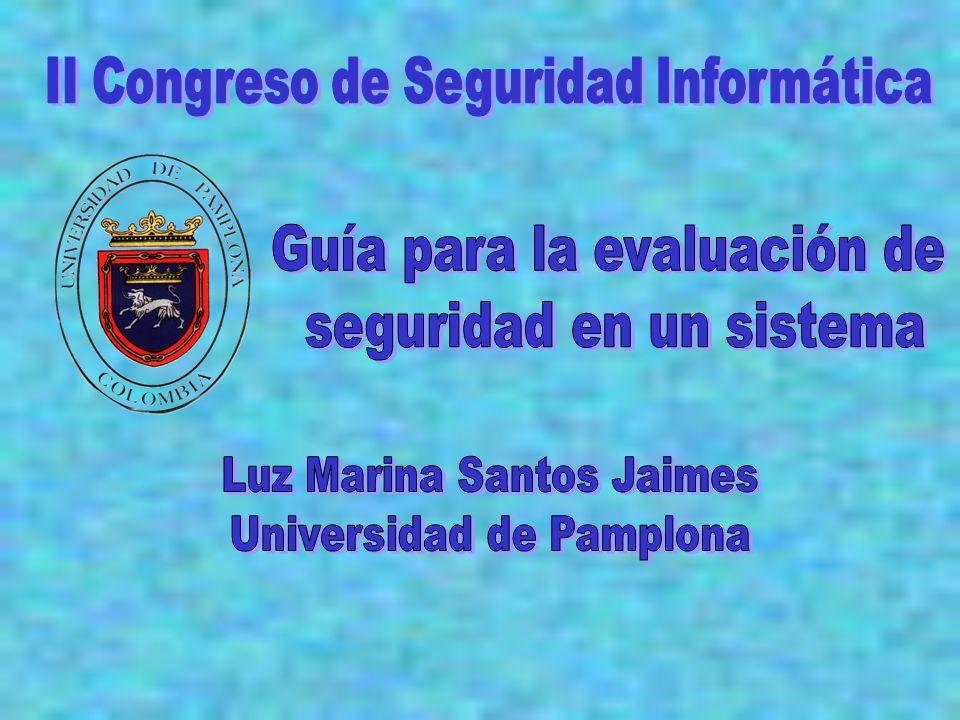 CONTENIDO Guía para la evaluación de Seguridad - Luz Marina Santos Jaimes Introducción Aplicación de los Métodos Análisis de Riesgos Checklist Auditoria Conclusiones