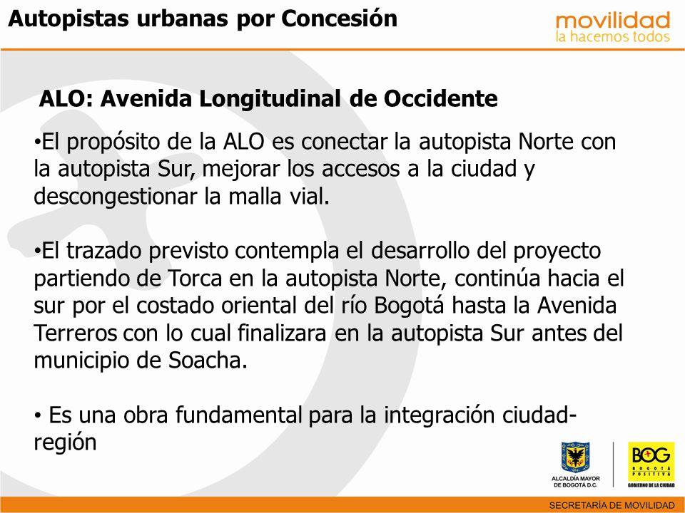 ALO: Avenida Longitudinal de Occidente El propósito de la ALO es conectar la autopista Norte con la autopista Sur, mejorar los accesos a la ciudad y d