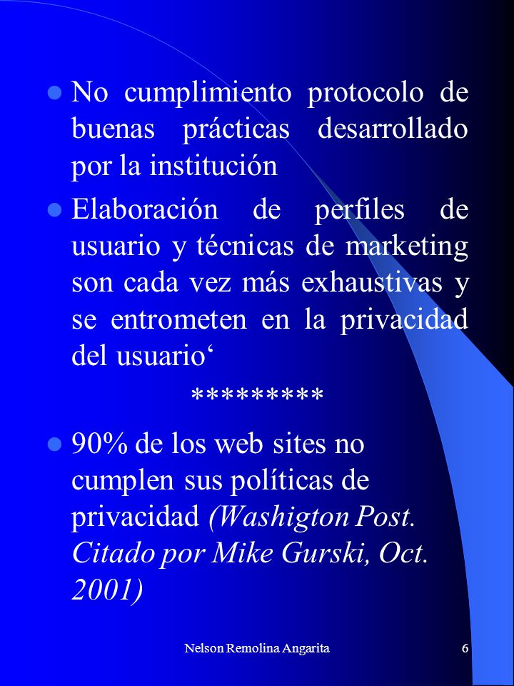 Nelson Remolina Angarita7 How people use the Internet (SRI Jun 01) Los consumidores se muestran reacios a facilitar información personal 67% generalmente abandonan las páginas webs cuando se les pregunta por su información personal.