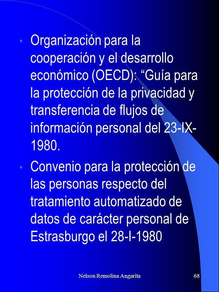 Nelson Remolina Angarita68 Organización para la cooperación y el desarrollo económico (OECD): Guía para la protección de la privacidad y transferencia