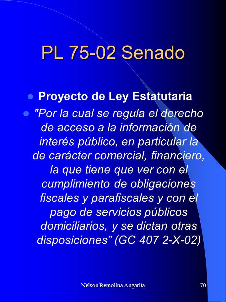 Nelson Remolina Angarita70 PL 75-02 Senado Proyecto de Ley Estatutaria