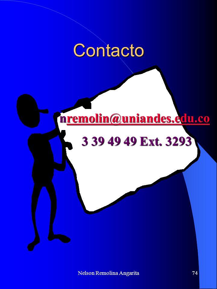 Nelson Remolina Angarita74 Contacto nremolin@uniandes.edu.co remolin@uniandes.edu.co 3 39 49 49 Ext. 3293