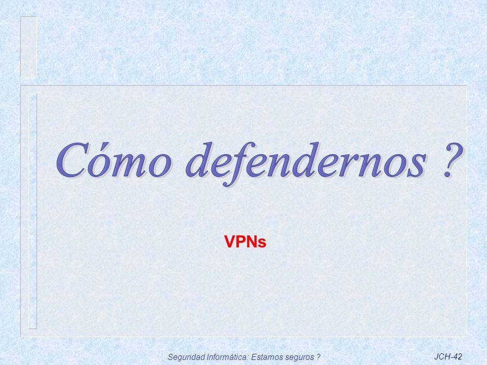 Seguridad Informática: Estamos seguros ?JCH-42 VPNs