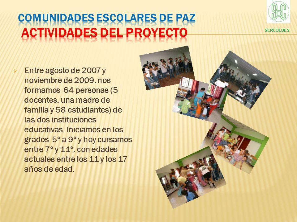 Entre agosto de 2007 y noviembre de 2009, nos formamos 64 personas (5 docentes, una madre de familia y 58 estudiantes) de las dos instituciones educat
