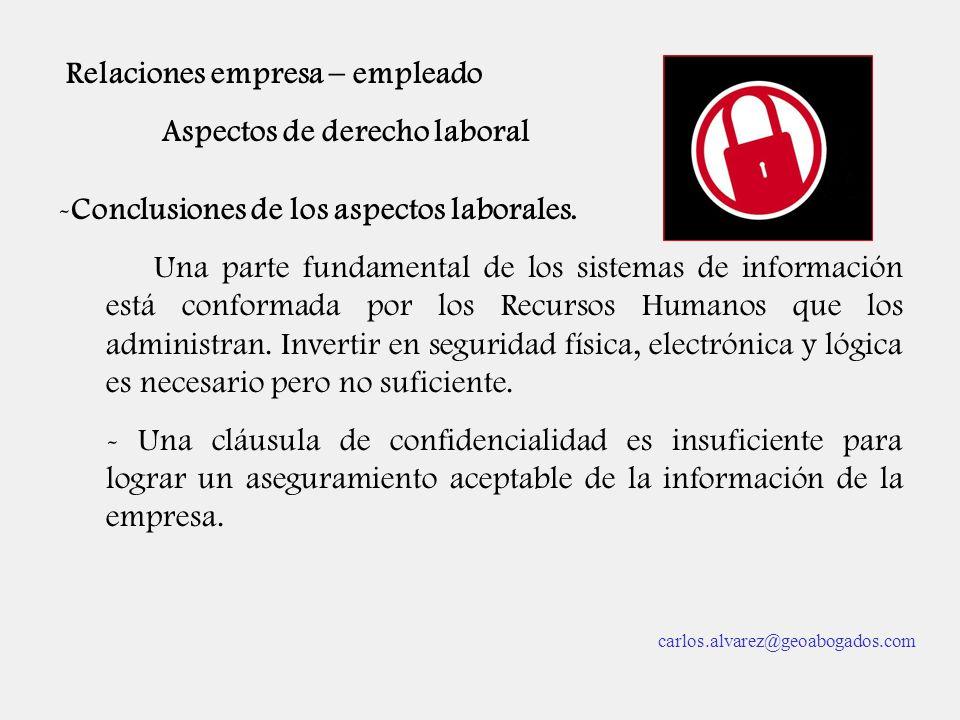 Relaciones empresa – empleado Aspectos de derecho laboral -Conclusiones de los aspectos laborales. Una parte fundamental de los sistemas de informació