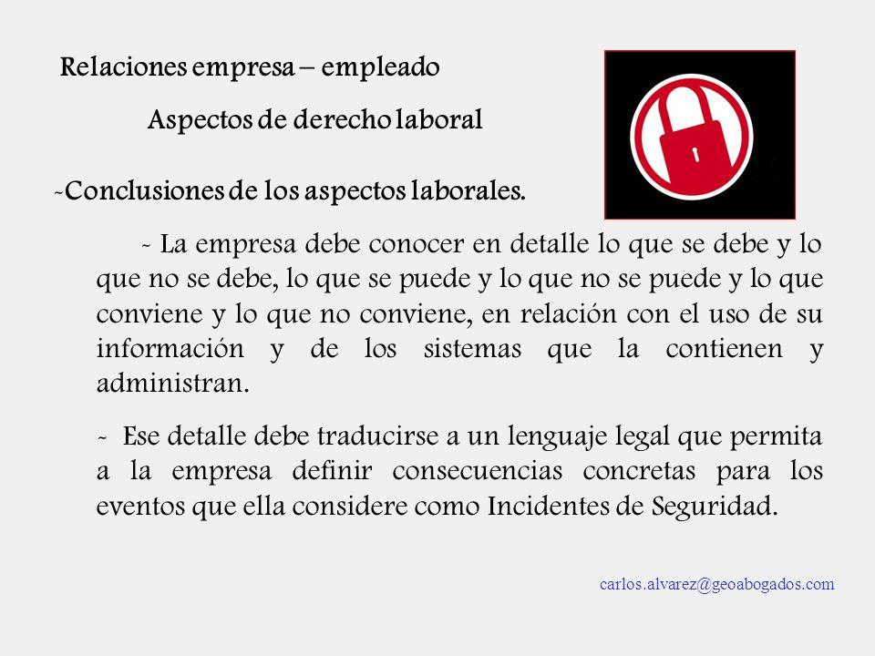 Relaciones empresa – empleado Aspectos de derecho laboral -Conclusiones de los aspectos laborales. - La empresa debe conocer en detalle lo que se debe