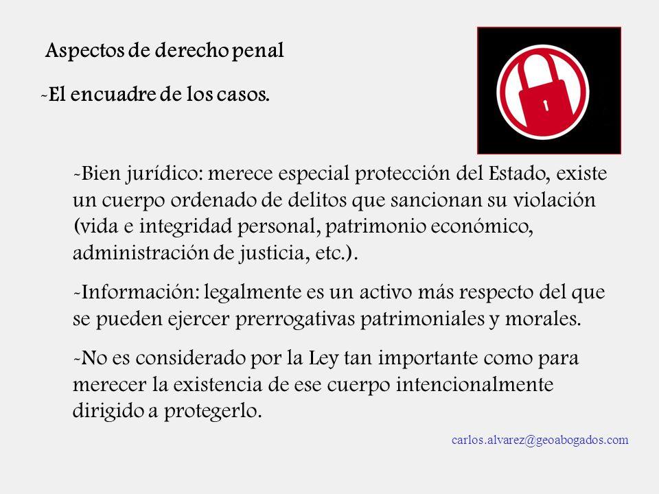 Aspectos de derecho penal -El encuadre de los casos. -Bien jurídico: merece especial protección del Estado, existe un cuerpo ordenado de delitos que s