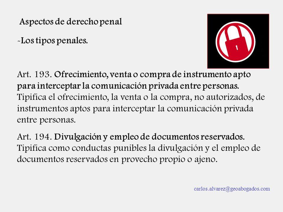 Aspectos de derecho penal -Los tipos penales. Art. 193. Ofrecimiento, venta o compra de instrumento apto para interceptar la comunicación privada entr