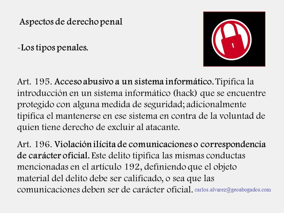 Aspectos de derecho penal -Los tipos penales. Art. 195. Acceso abusivo a un sistema informático. Tipifica la introducción en un sistema informático (h