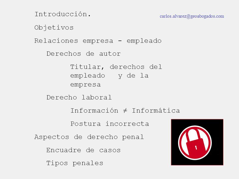 Introducción. Objetivos Relaciones empresa - empleado Derechos de autor Titular, derechos del empleado y de la empresa Derecho laboral Información Inf