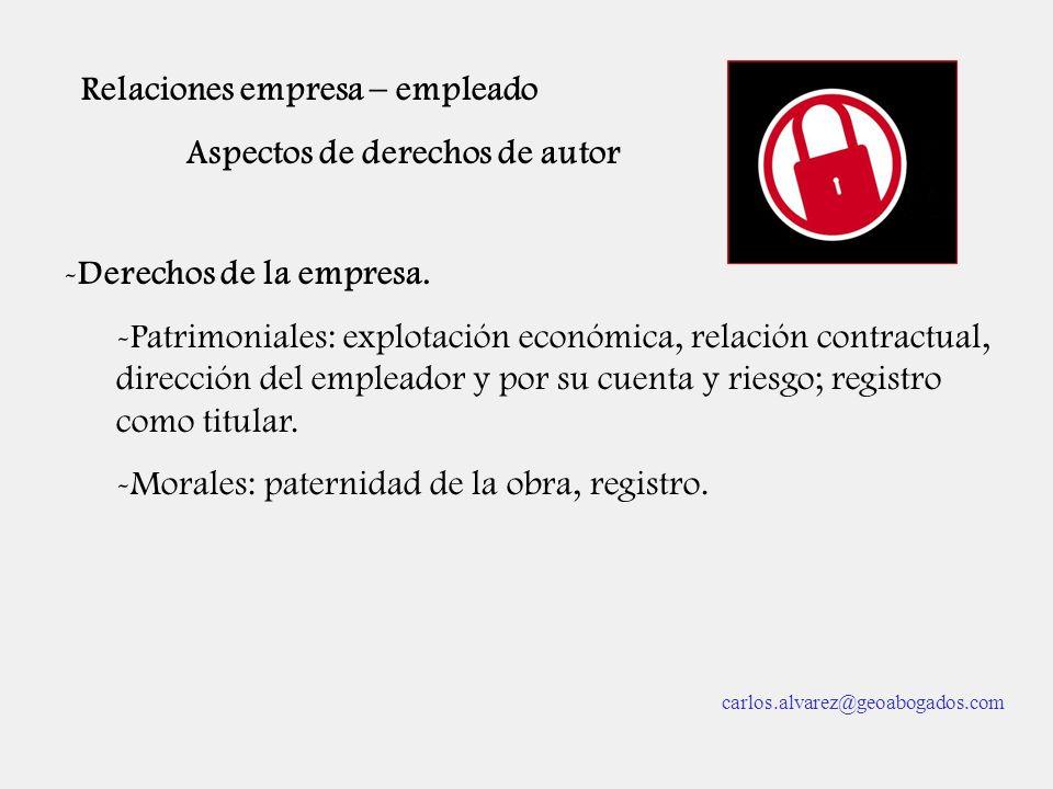 Relaciones empresa – empleado Aspectos de derechos de autor -Derechos de la empresa. -Patrimoniales: explotación económica, relación contractual, dire