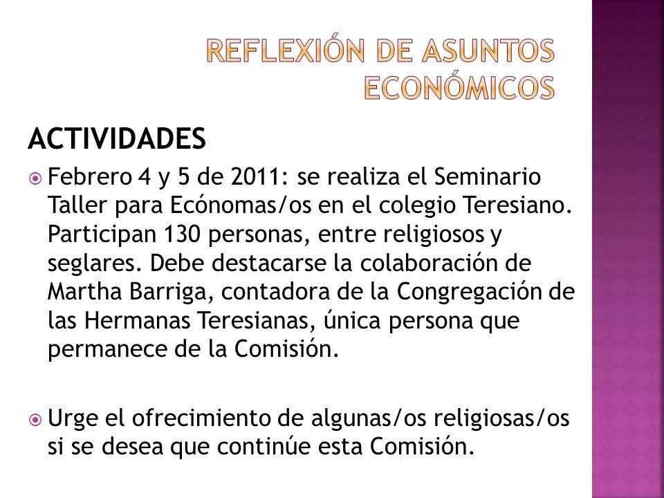 ACTIVIDADES Febrero 4 y 5 de 2011: se realiza el Seminario Taller para Ecónomas/os en el colegio Teresiano. Participan 130 personas, entre religiosos
