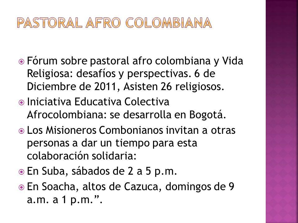 Fórum sobre pastoral afro colombiana y Vida Religiosa: desafíos y perspectivas. 6 de Diciembre de 2011, Asisten 26 religiosos. Iniciativa Educativa Co