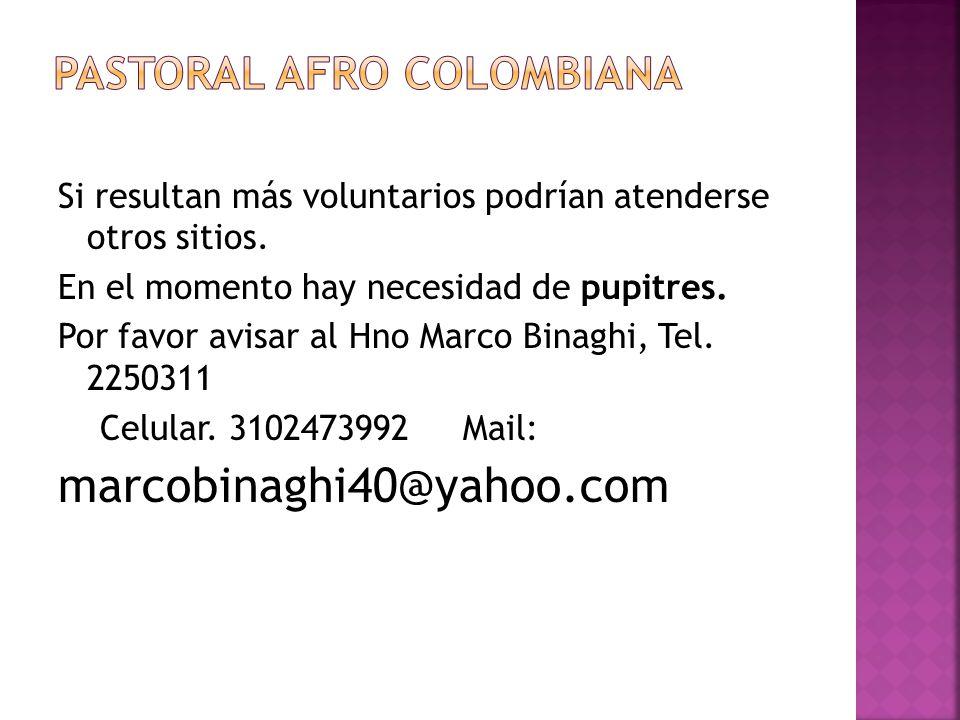Si resultan más voluntarios podrían atenderse otros sitios. En el momento hay necesidad de pupitres. Por favor avisar al Hno Marco Binaghi, Tel. 22503