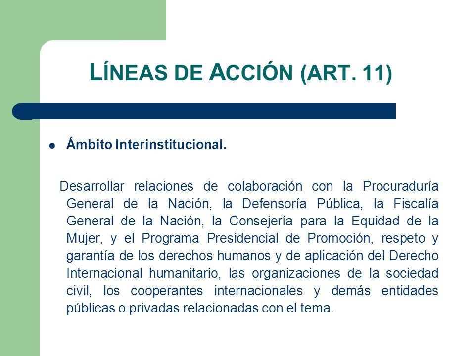 L ÍNEAS DE A CCIÓN (ART. 11) Ámbito Interinstitucional.