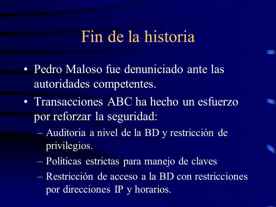 Fin de la historia Pedro Maloso fue denuniciado ante las autoridades competentes. Transacciones ABC ha hecho un esfuerzo por reforzar la seguridad: –A