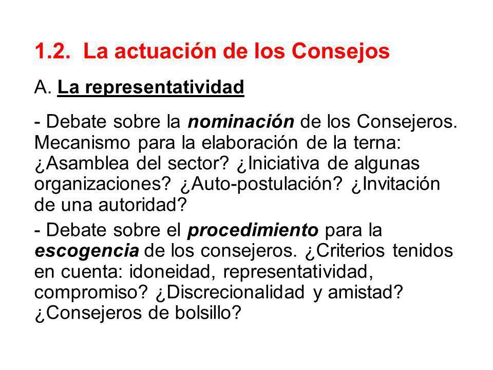 1.2. La actuación de los Consejos A. La representatividad - Debate sobre la nominación de los Consejeros. Mecanismo para la elaboración de la terna: ¿