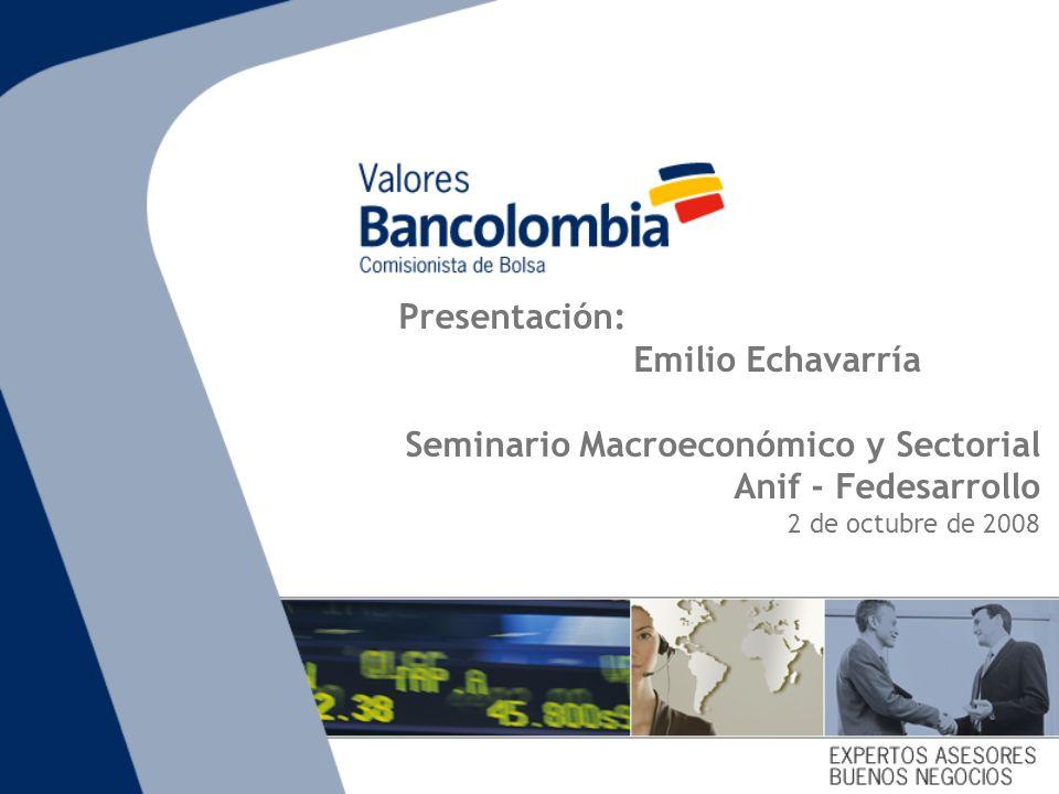 Enero 2008 Presentación: Emilio Echavarría Seminario Macroeconómico y Sectorial Anif - Fedesarrollo 2 de octubre de 2008