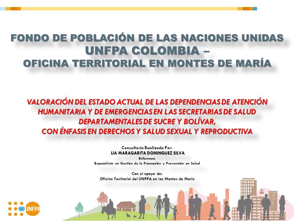FONDO DE POBLACIÓN DE LAS NACIONES UNIDAS UNFPA COLOMBIA – OFICINA TERRITORIAL EN MONTES DE MARÍA VALORACIÓN DEL ESTADO ACTUAL DE LAS DEPENDENCIAS DE