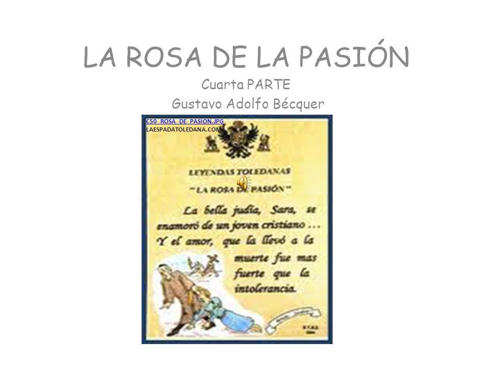 C50_ROSA_DE_PASION.JPG C50_ROSA_DE_PASION.JPG LAESPADATOLEDANA.COM LA ROSA DE LA PASIÓN Cuarta PARTE Gustavo Adolfo Bécquer